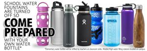 School water  fountains are turned off so come prepared with your own water bottle