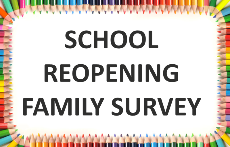 SCHOOL REOPENING FAMILY SURVEY– Help us safely reopen schools in the Fall! Thumbnail Image