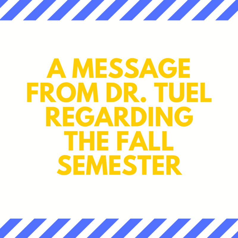 A Message From Dr. Tuel Regarding The Fall Semester Featured Photo
