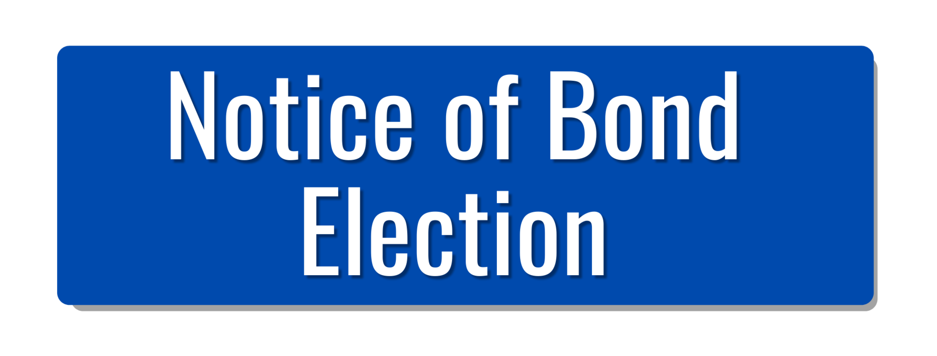 click for notice of bond election