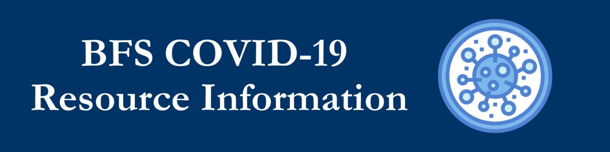 BFS COVID-19 Resource Information