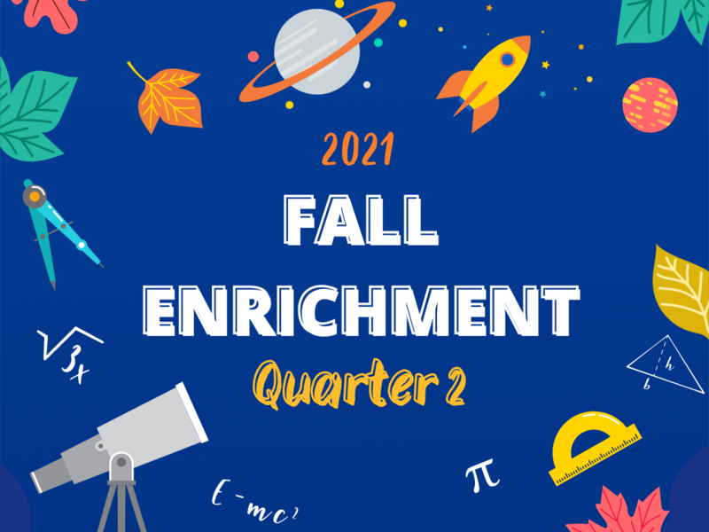 Fall Enrichment: Quarter 2