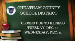 The Cheatham County School District will be closed Tuesday, Dec. 10 and Wednesday, Dec. 11.