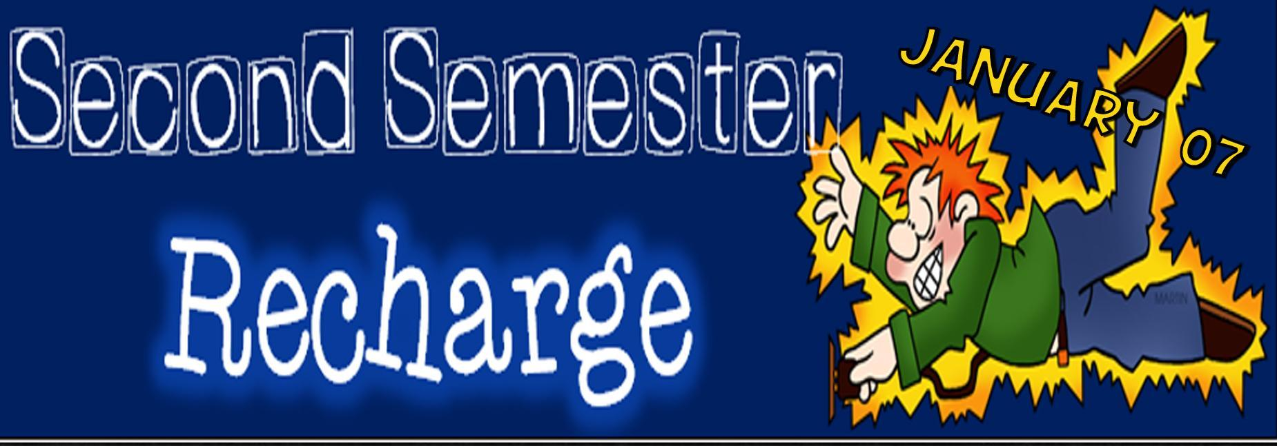 Second Semester Recharge January 07