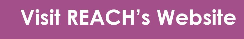 Visit REACH's Website