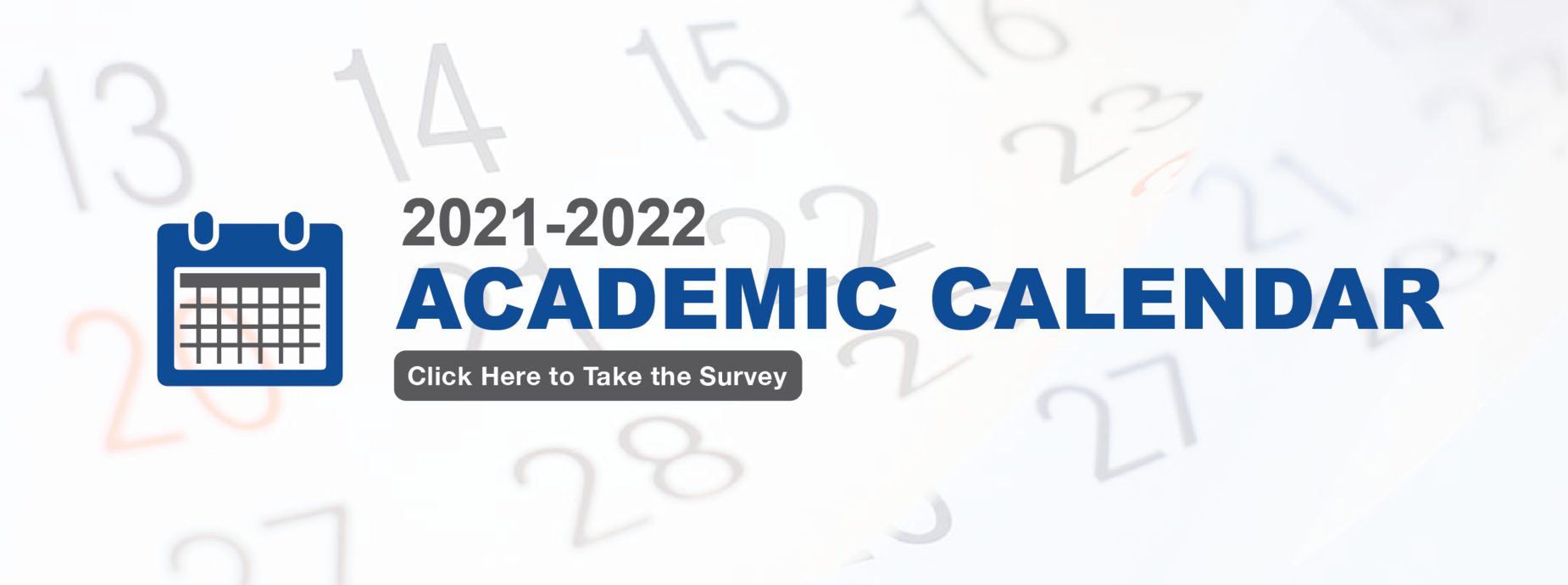 Click here to take the 2021-2022 Academic Calendar survey