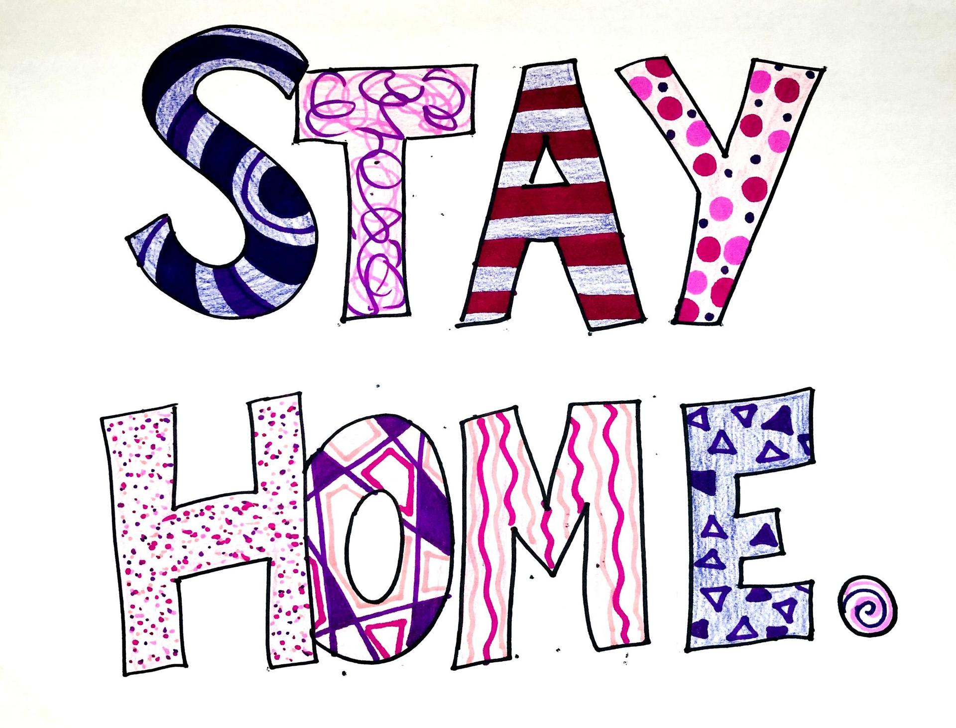 The words 'stay home' filled in with various shapes, designs, and colors