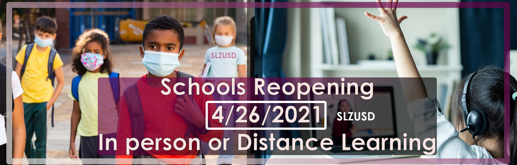 School Reopening 4/26/2021 In person or Distance Learning