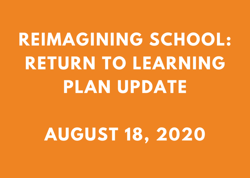Reimagining School: Return to Learning Plan Update - August 18, 2020