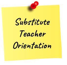 Substitute Teacher Orientation