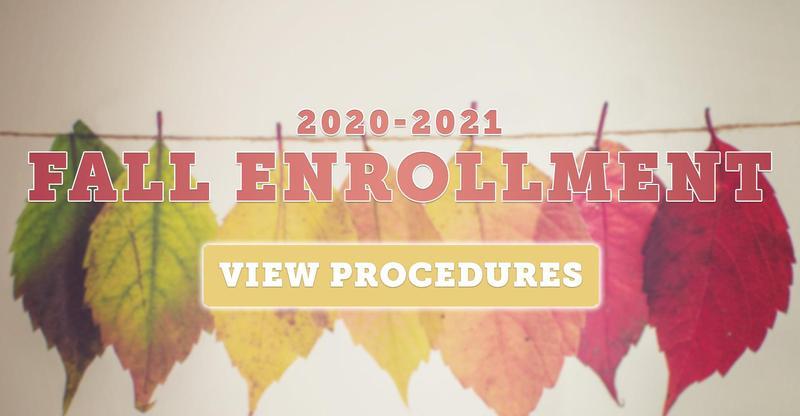 2020-2021 Fall Enrollment/Registration Procedures