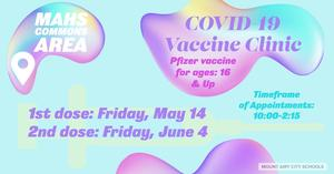 Pfizer Vaccine for Ages 16 and up located in MAHS Commons Area on Friday May 14