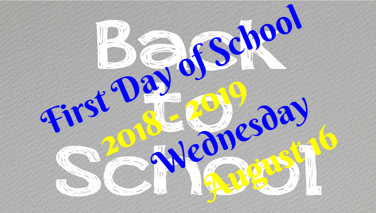 First Day of School Wednesday, August 15