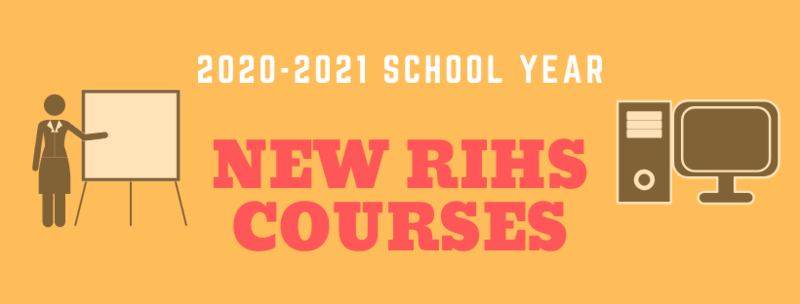 RIHS to Offer Two New Courses for 2020-2021 School Year Featured Photo