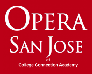 A sign that says Opera San Jose at College Connection Academy.