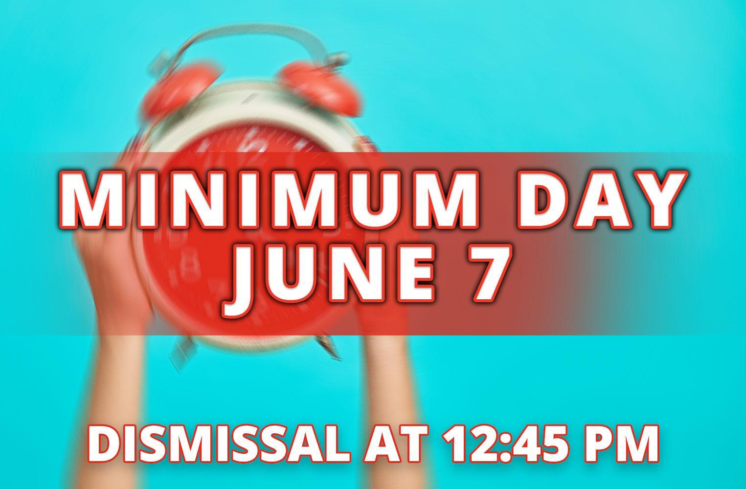 Minimum Day - June 7