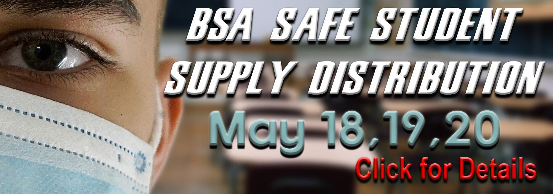 safe student supply distribution May 18, 19, 20 click for details