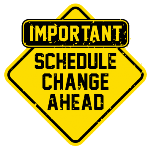 Schedule Changes Ahead