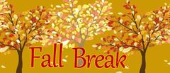 drawing of trees in oranges and yellows with 'Fall Break' written on it