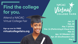 Find the college for you. Attend a NACAC Virtual College Fair. Sign up now for free!
