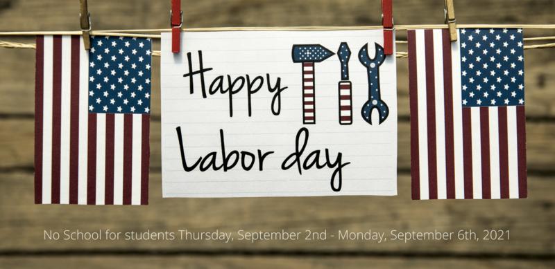 Labor Day Holiday Thursday, September 2 - Monday, September 6, 2021