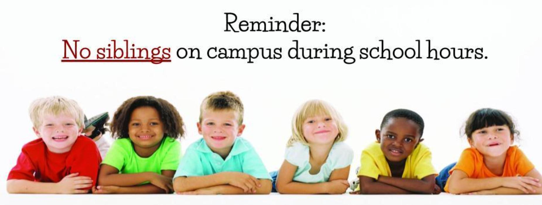 no siblings on campus during school day