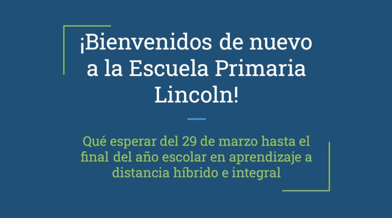 Los estudiantes de aprendizaje híbrido regresarán a la escuela primaria Lincoln: los estudiantes de CDL tienen un nuevo horario Featured Photo