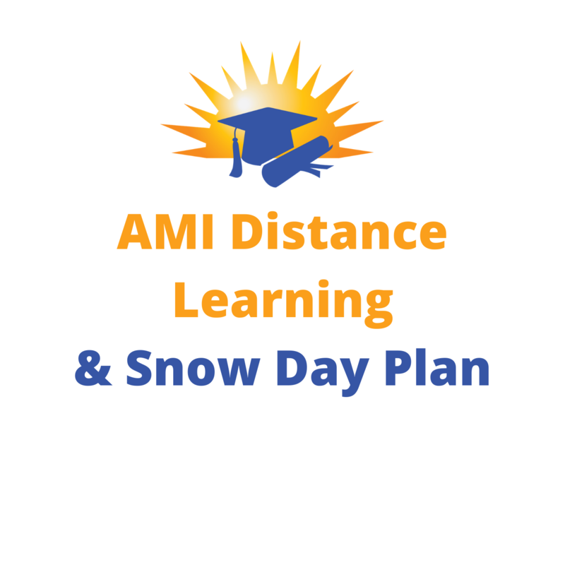 AMI Distance Learning and Snow Day Plan