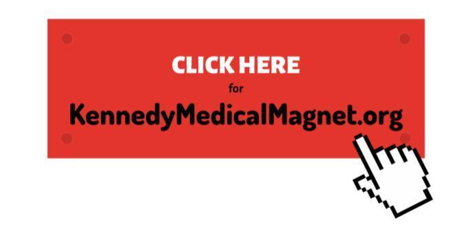 Click here to enter the Kennedy Medical Magnet website!
