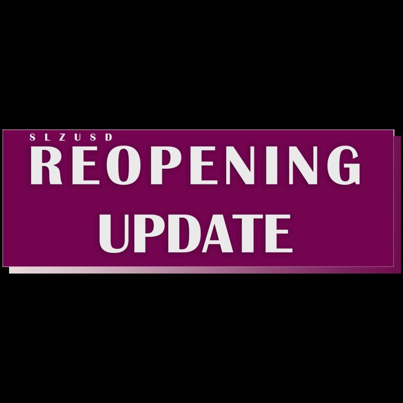 SLZUSD Reopening Update