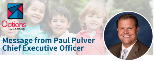 An important message from Paul Pulver, CEO of Options for Learning Featured Photo