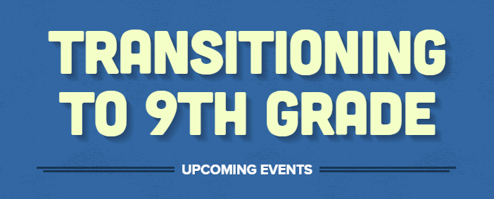 Ninth Grade Transition Events Flyer Featured Photo