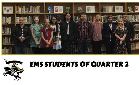 EMS Students of the Quarter
