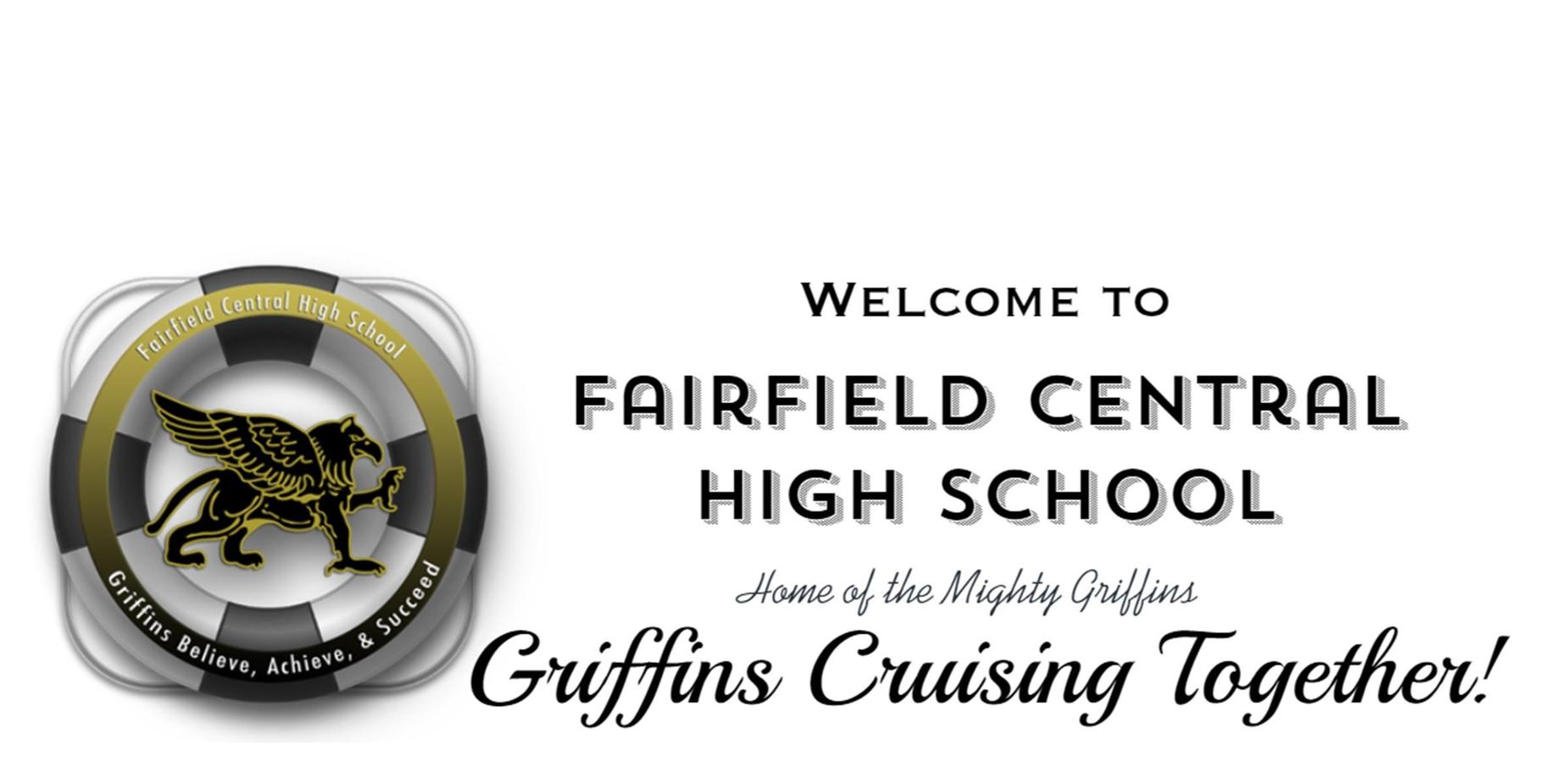 Welcome to FCHS Home of the Mighty Griffins; Griffins Cruising Together!