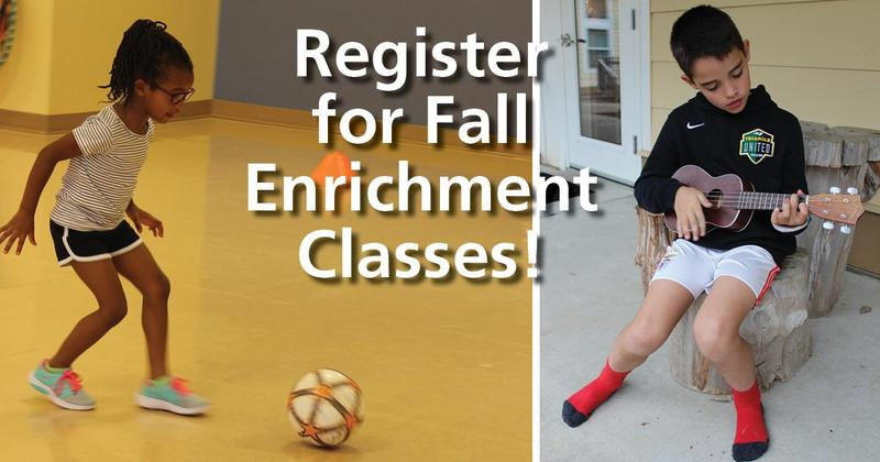 Register for Fall Enrichment Classes Featured Photo