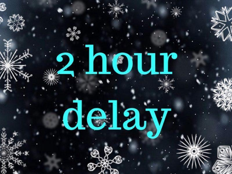 snow flakes falling with words that say 2 hour delay