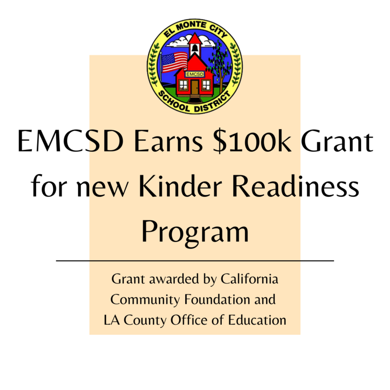 Graphic reads: EMCSD Earns $100k Grant for new Kinder Readiness Program. Next line reads: Grant awarded by California Community Foundation and  LA County Office of Education
