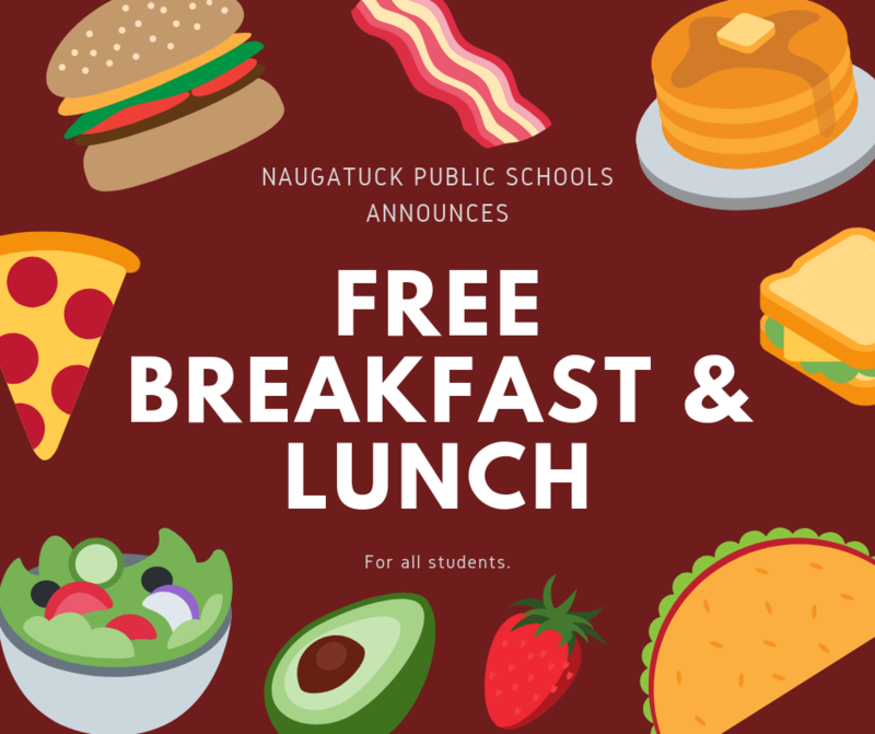 Naugatuck public schools announces free breakfast and lunch for all students.