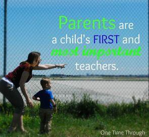 Parents are a child's first and most important teachers.