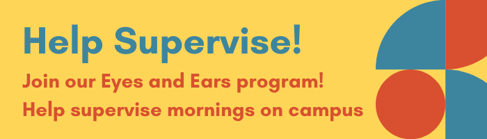 Help supervise our Eyes and Ears Program