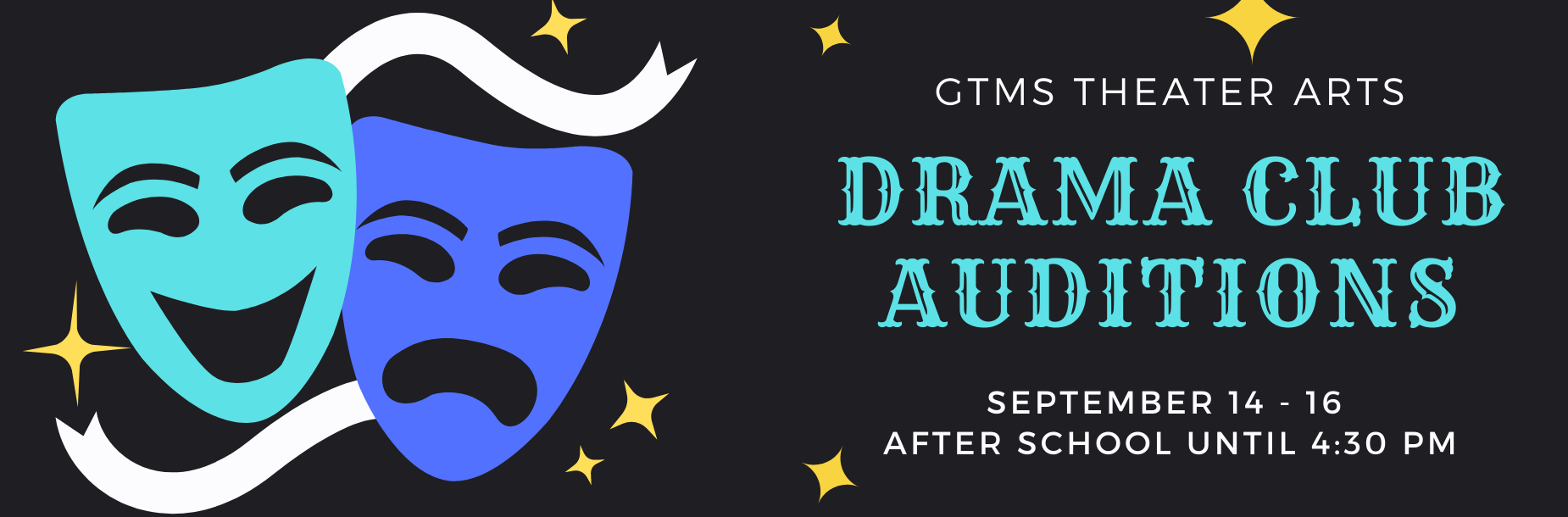 Drama Club Auditions Sep 14-16 until 4:30pm