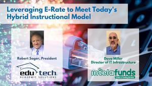 Leveraging E-Rate to Meet Today's Hybrid Instructional Model.jpg