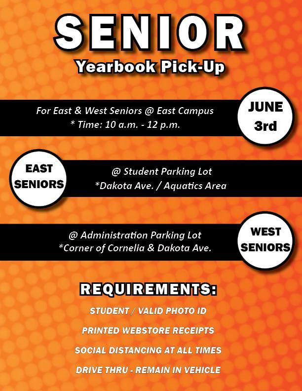 Senior Yearbook Distribution June 3 10 a.m. to 12:00 p.m. West pick-up in administration parking lot and East pick-up in student parking lot.