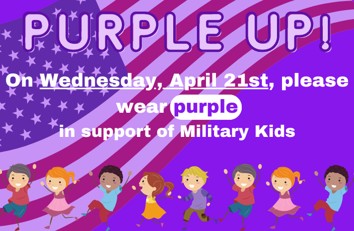 Purple Up! On Wednesday, April 21st, please wear purple in support of Military Kids