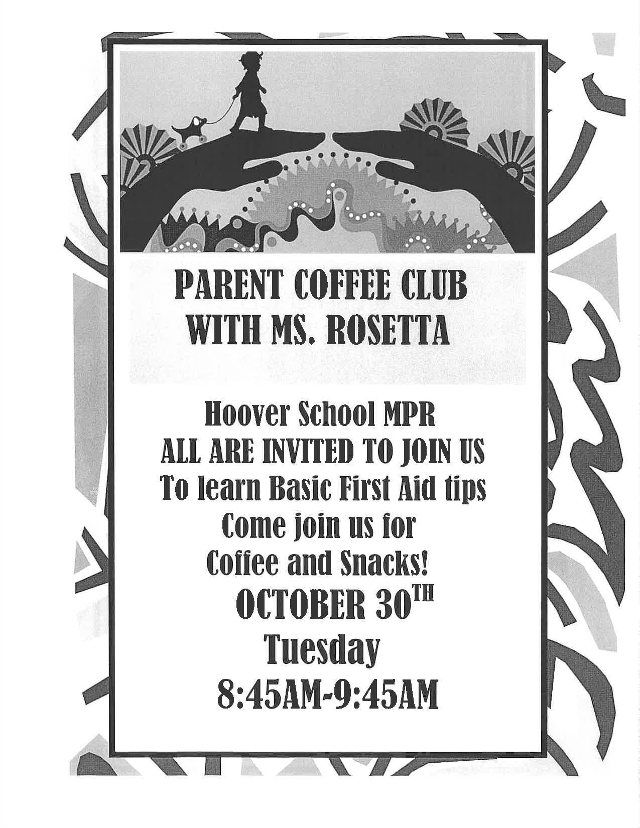 Coffee Club with Ms. Rosetta on October 30 at 8:45am