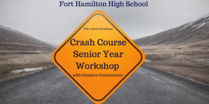 Fort Hamilton High school. Crash Course Senior Year Workshop. WIth creative connections