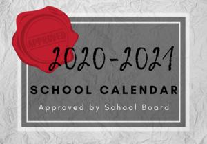 2020-2021 School Calendar (Approved by School Board)