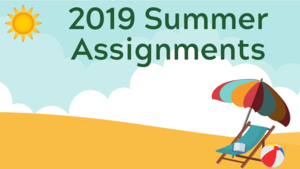 2019 Summer Assignments