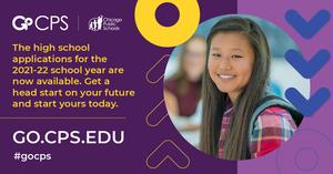 Apply for GOCPS for the 2021-22 School Year at go.cps.edu
