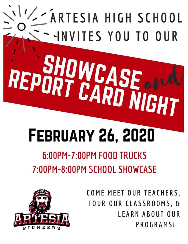 Artesia High School invites you to our Showcase and Report Card Night! February 26th from 6-8pm. Come meet our teachers, tour our classrooms and learn about our programs.